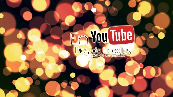 Días de Lucecitas se une a Youtube