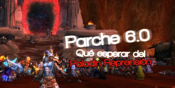 Parche 6.0: Qué esperar del Paladín Reprensión